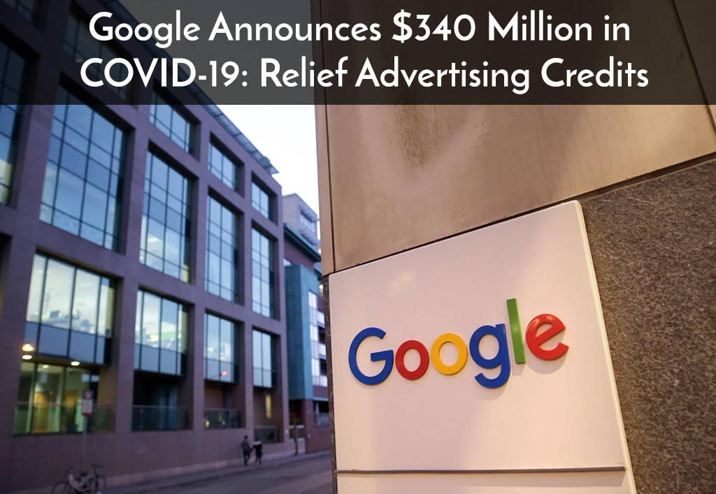 Google Announces $340 Million in COVID-19 Relief Advertising Credits Blog Image_1024x707