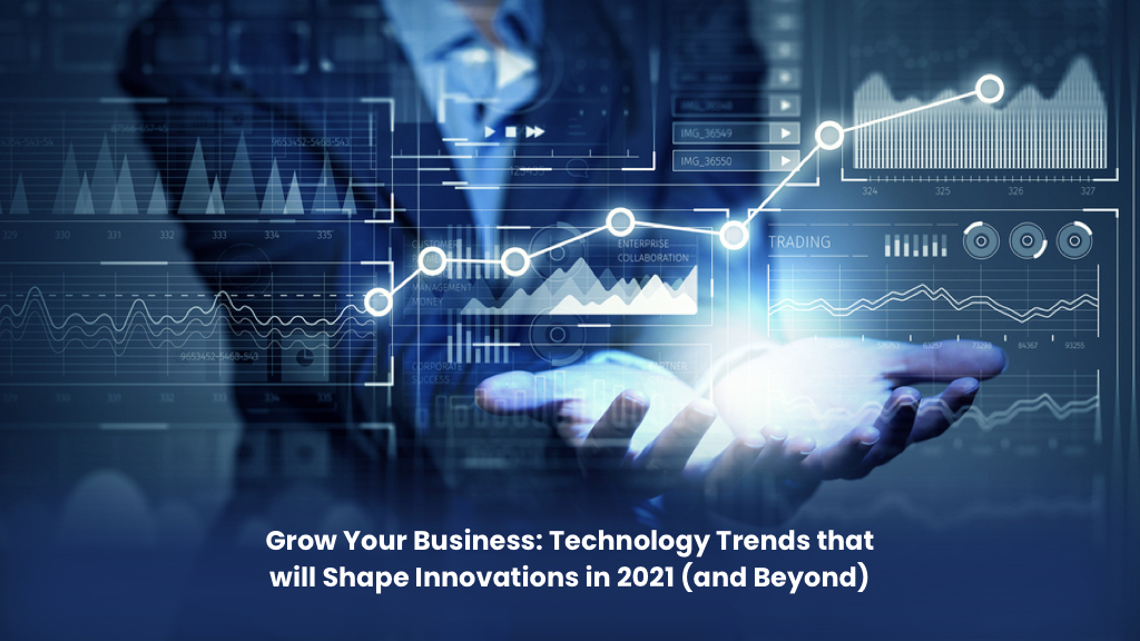 Technology Trends that will Shape Innovations in 2021/22